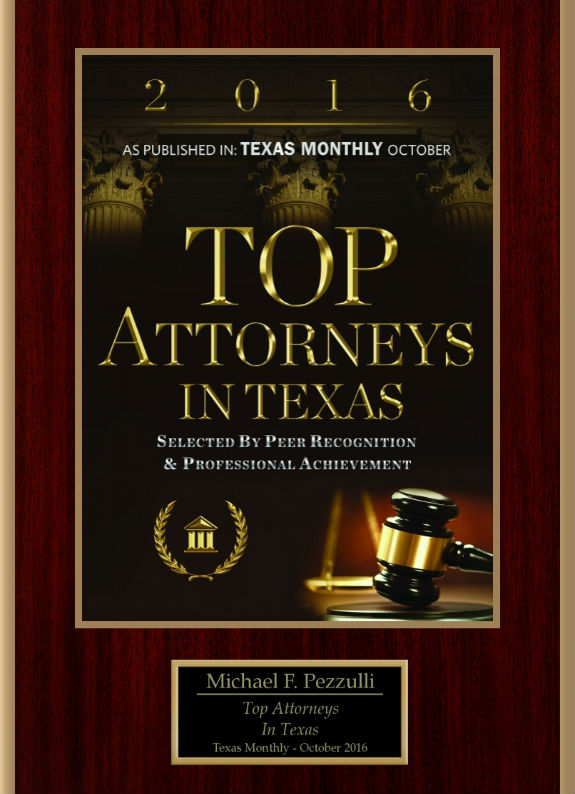 Texas Monthly award naming Michael Pezzulli one of the top Texas attorneys of 2016